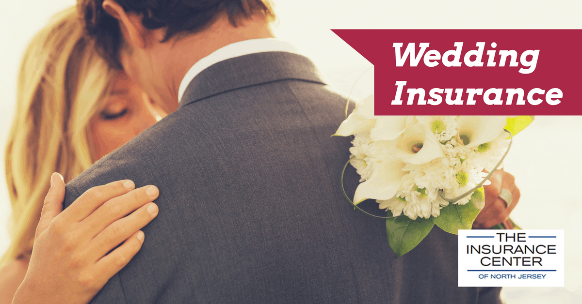 Wedding Insurance Insurance Center Of North Jersey Maywood Nj