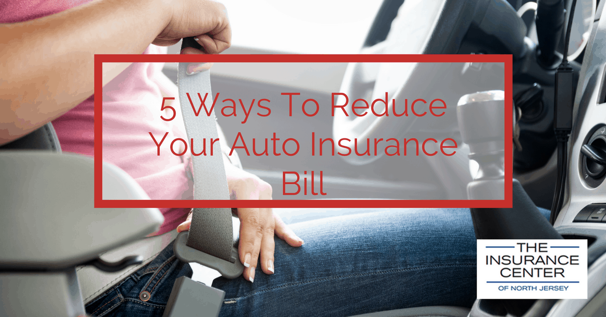 5 ways to reduce your auto insurance bill insurance center of north jersey maywood nj. Black Bedroom Furniture Sets. Home Design Ideas